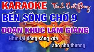 Karaoke Bến Sông Chờ 9 - Tình Vụt Bay - Đoản Khúc Lam Giang || Tác Giả Huỳnh Lê