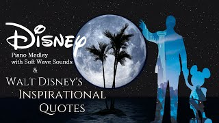 Disney Piano Medley with Soft Wave Sounds and Walt Disney's Inspirational Quotes(No Mid-Roll Ads) screenshot 3