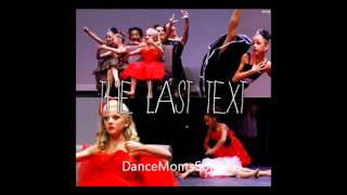 The Last Text - Dance Moms Full Song