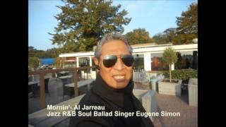 Mornin 39 Al Jarreau. The best Jazzscat R B Soul singer of the world. Eugene Simon 2017.mp3
