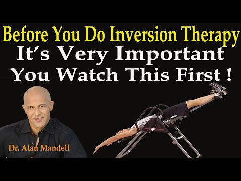 Before You Do Inversion Therapy It's VERY IMPORTANT You Watch This First - Dr Mandell
