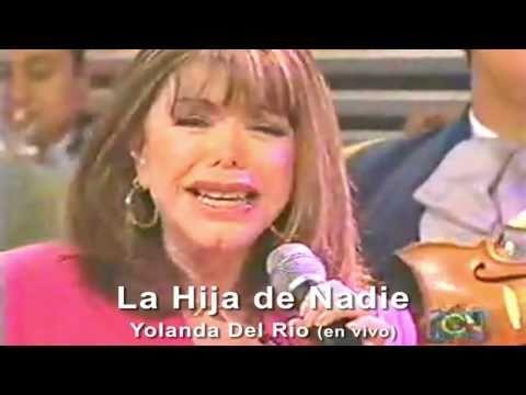 LA HIJA DE NADIE - Yolanda Del Rio (en vivo)