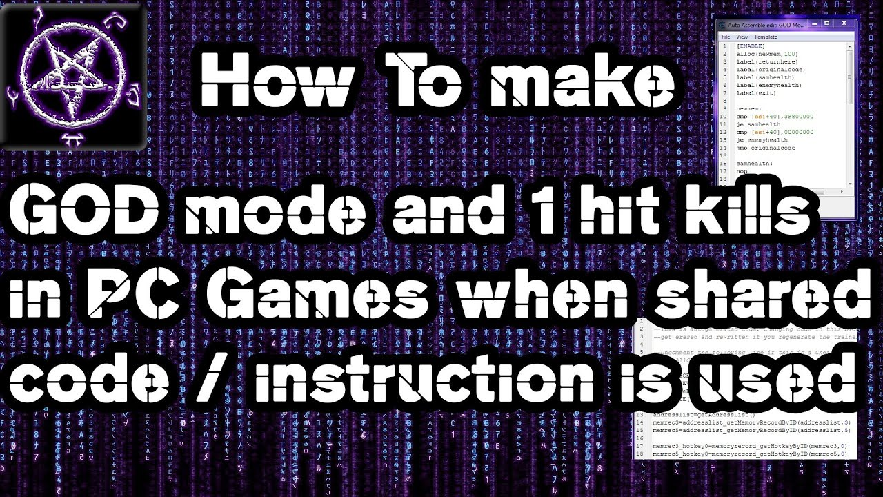 How to make God Mode & 1 Hit Kills in PC Games