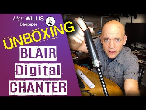 Unboxing Of A Blair Digital Chanter! The World's Newest Electronic Bagpipe