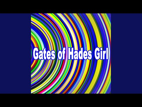 Gates of Hades Girl - The Ultimate Trip to a Higher State of Consciousness
