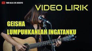Download Lagu Tami Aulia - Lumpuhkanlah Ingatanku - Geisha (Cover) MP3 Terbaru