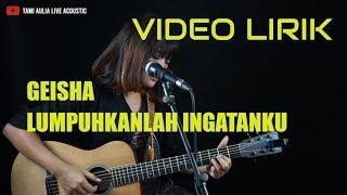 Tami Aulia - Lumpuhkanlah Ingatanku - Geisha (Cover).mp3