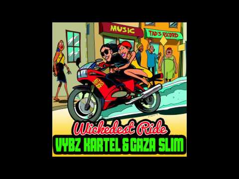 Wickedest Ride Riddim/Version/Instrumental ||Vybz Kartel & Gaza Slim||