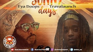 Fya Doops x Travalaunch - Sunny Days - February 2019