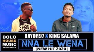 Bayor97 x King Salama - Nna le Wena (New Hit 2020)