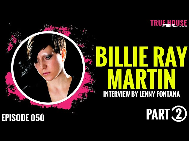 Billie Ray Martin [Electribe 101] interviewed by Lenny Fontana for True House Stories # 050 (Part 2)