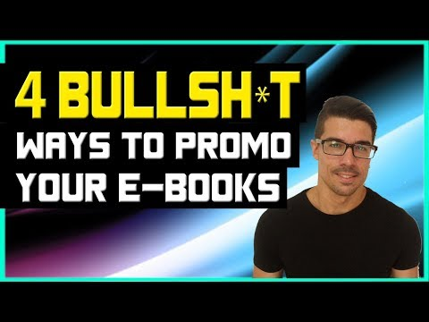 Kindle Publishing Marketing –   4 Bullsh*t Ways To Promote Your Kindle E book