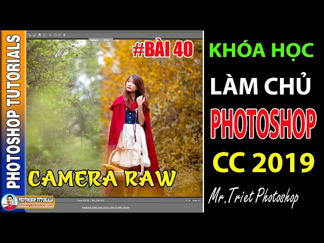 Bài 40: Camera Raw: Lens Corrections, Effect, Calibration, Presets🔴 Làm Chủ Photoshop CC 2019