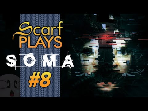 ScarfPlays Soma 8.Robots being Robots