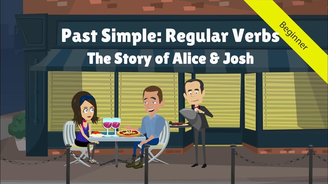 Past Simple Tense - Regular Verbs: The Story of Alice & Josh