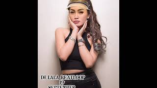 DJ LALA BEATLOOP 19 SEPTEMBER 2019 SPECIAL FUNKOT!!
