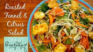 Roasted Fennel & Orange Salad | Great Everyday Meals By Momma Cuisine