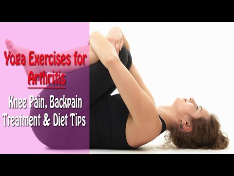 Yoga Exercises for Arthritis | Knee Pain, Backpain Treatment & Diet Tips in English