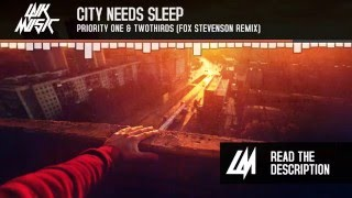Priority One & TwoThirds - City Needs Sleep (Fox Stevenson Remix)
