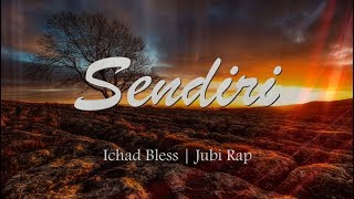 Download Sendiri - Ichad Bless | Jubi Rap Lirik Mp3