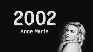 2002 - Anne Marie   Lyrics Song   Hd
