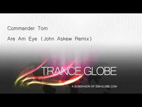 Commander Tom - Are Am Eye (John Askew Remix) [HD]