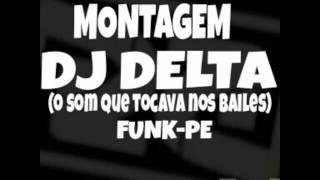 """Gambar cover MONTAGEM- DJ DELTA """"o som que tocava nos bailes"""" (FUNKPE)"""