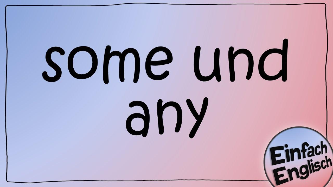 some und any - einfach erklärt   Einfach Englisch