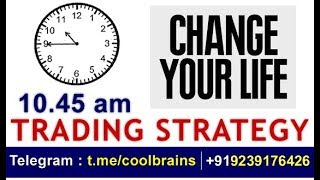 Change your Life with this 10.45 am Trading strategy of Wealth Creation / Telegram @Coolbrains