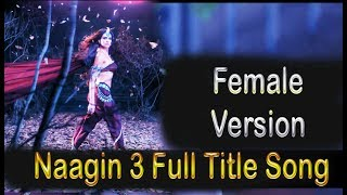 Naagin 3 - Title Song Female Version | Tera Pyaar Jivan Ka Hai Aaina Lyrics
