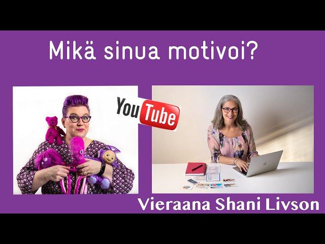 LIVE Mikä sinua motivoi? Vieraana Shani Livson