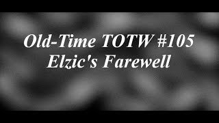 Old-Time TOTW #105: Elzic's Farewell (6/28/20)