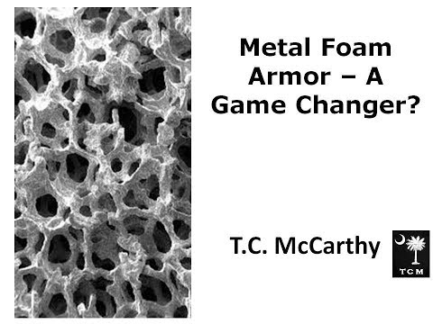 Metal Foam Armor - A Game Changer?