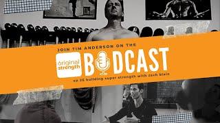BodCast Episode 26: Building Super Strength through Smart Training with Zach Blain