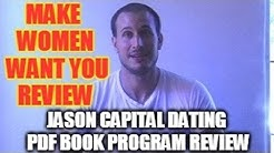 Make Women Want You Review Jason Capital Dating PDF Book Program Review Real & Honest System Review