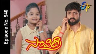 Savithri | 5th April 2018   |Full Episode No 940 | ETV Telugu