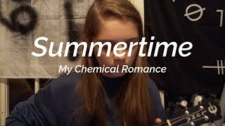 Summertime (written by My Chemical Romance)