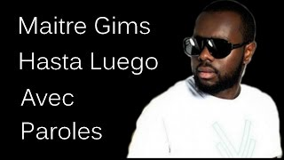 Maitre Gims - Hasta Luego ( paroles )