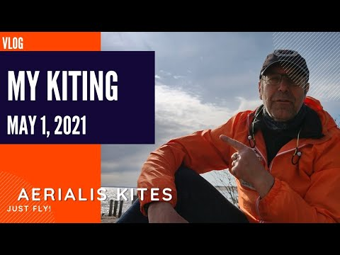 My Kiting - May 1st 2021 - Fly Some Kites!