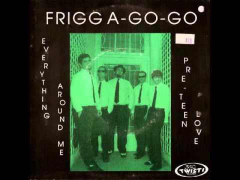 Frigg A-Go-Go - Everything Around Me