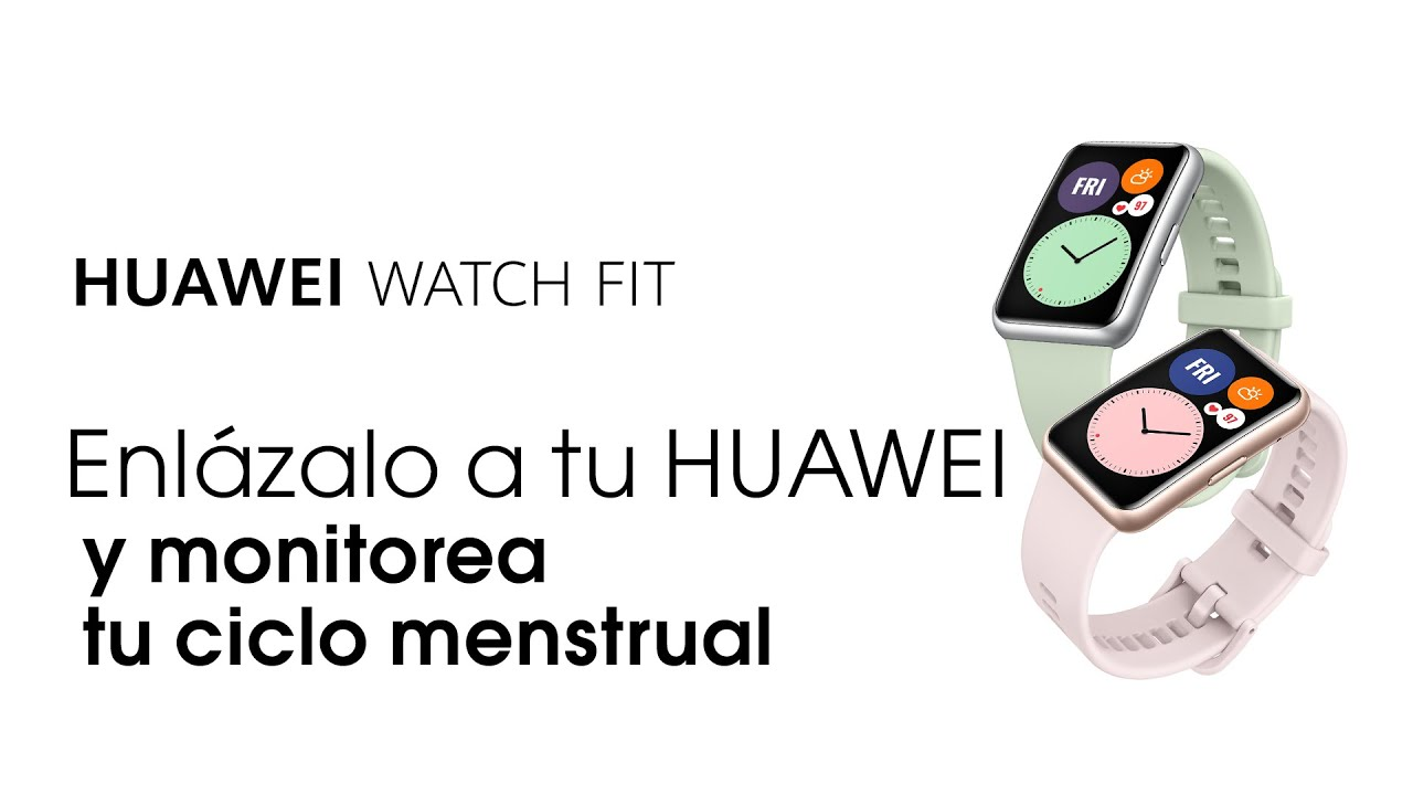 HUAWEI Watch Fit l Monitorea tu periodo