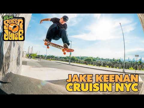 Super Juice in the East! CRUISIN' through New York City with Jake Keenan | OJ Wheels