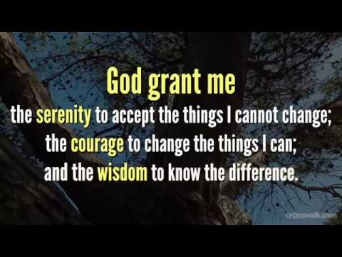 Serenity Prayer - God, Grant Me Serenity, Courage, Wisdom