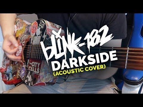 Blink-182 - Darkside (Acoustic Cover)