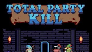Total Party Kill Walkthrough