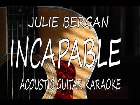 Julie Bergan - Incapable (Acoustic Guitar Karaoke Lyrics on Screen)