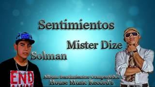 Mister Dize Ft Solman - Sentimientos