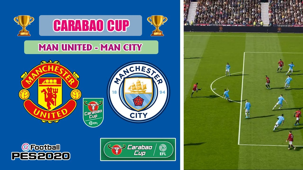 MANCHESTER UNITED vs MANCHESTER CITY | CARABAO CUP - 2020 ...
