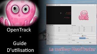 OpenTrack - Guide D'utilisation du meilleur HeadTracker (Tuto - TrackIR/FaceTrackNoIr)