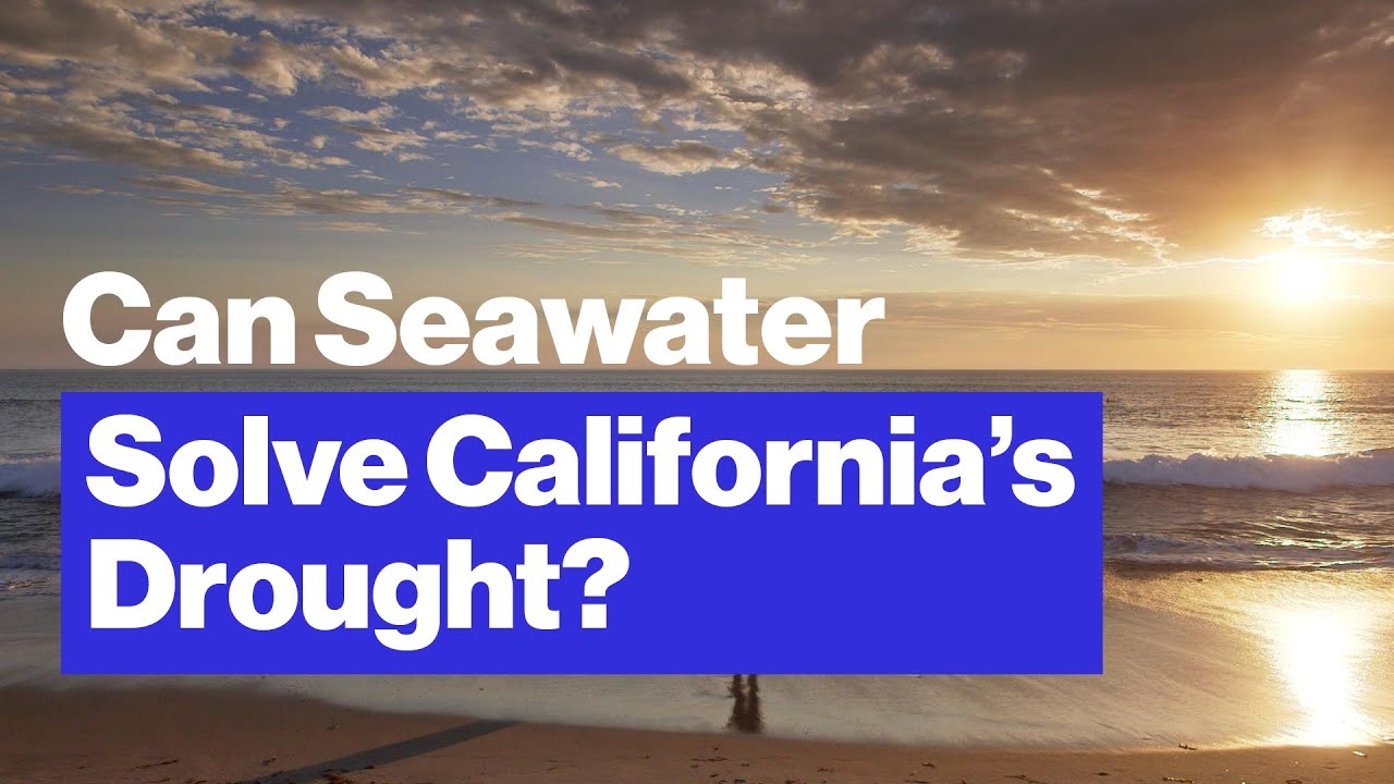 Can Seawater Desalination Solve California s Drought